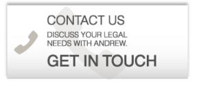 Contact Us discuss your legal needs with andrew Get In Touch