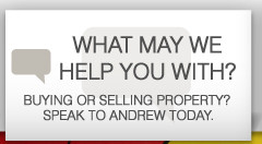 what may we help you with? buying or selling property? speak to andrew today